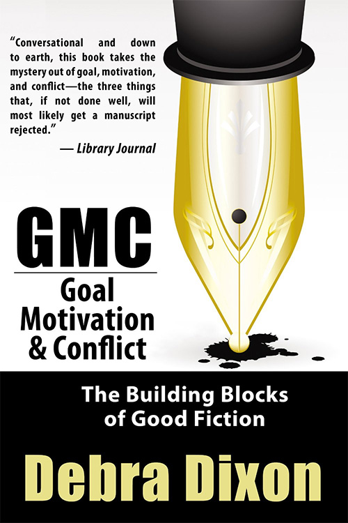 Goal, Motivation & Conflict by Debra Dixon