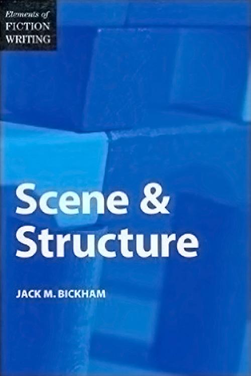 Scene & Structure by Jack M. Bickham